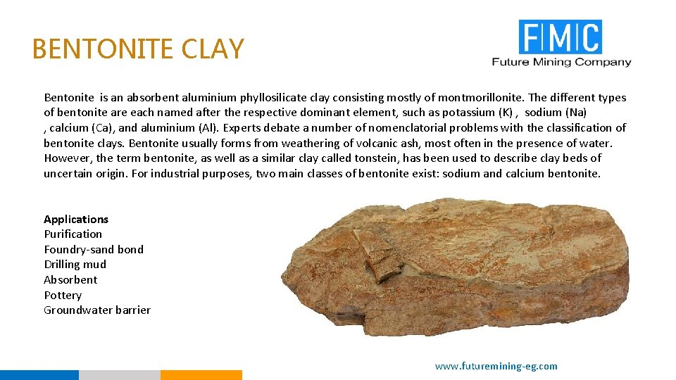 BENTONITE CLAY Bentonite is an absorbent aluminium phyllosilicate clay consisting mostly of montmorillonite. The