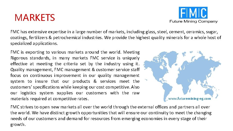 MARKETS FMC has extensive expertise in a large number of markets, including glass, steel,