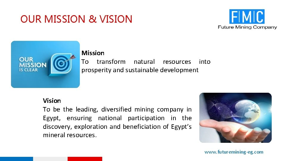 OUR MISSION & VISION Mission To transform natural resources into prosperity and sustainable development