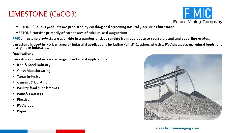 LIMESTONE (Ca. CO 3) LIMESTONE ( Ca. Co 3) products are produced by crushing