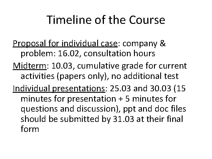 Timeline of the Course Proposal for individual case: company & problem: 16. 02, consultation