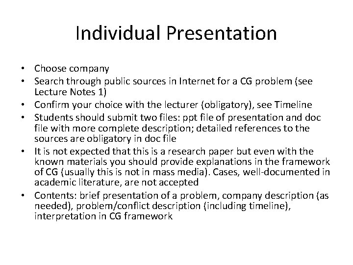 Individual Presentation • Choose company • Search through public sources in Internet for a