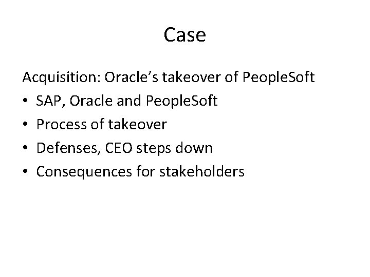 Case Acquisition: Oracle's takeover of People. Soft • SAP, Oracle and People. Soft •
