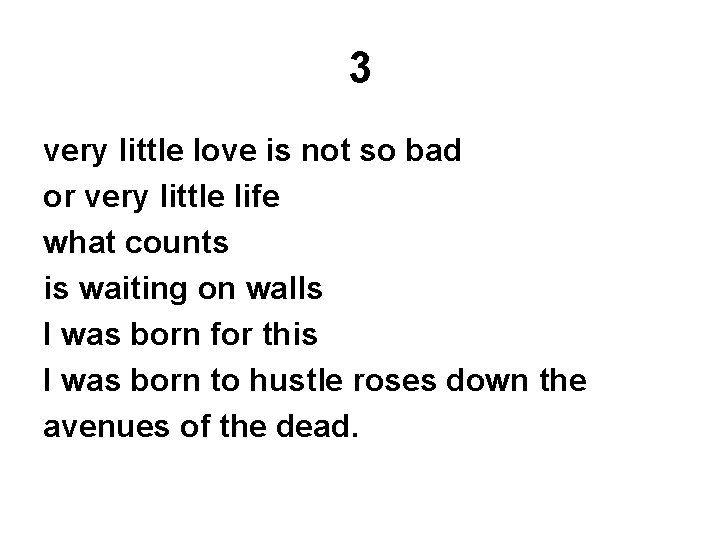 3 very little love is not so bad or very little life what counts
