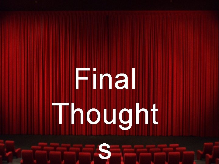 Final Thought s