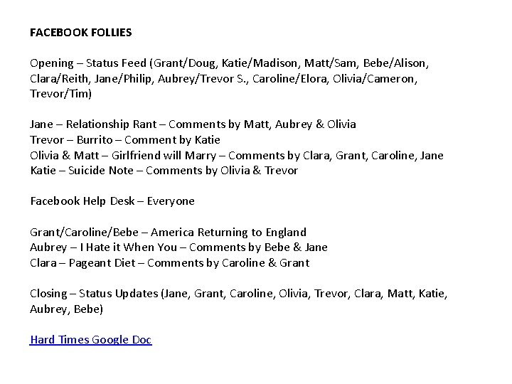 FACEBOOK FOLLIES Opening – Status Feed (Grant/Doug, Katie/Madison, Matt/Sam, Bebe/Alison, Clara/Reith, Jane/Philip, Aubrey/Trevor S.