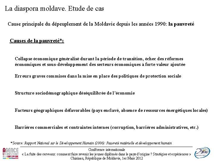 La diaspora moldave. Etude de cas Cause principale du dépeuplement de la Moldavie depuis