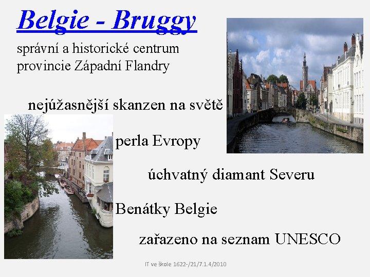 Belgie - Bruggy správní a historické centrum provincie Západní Flandry nejúžasnější skanzen na světě
