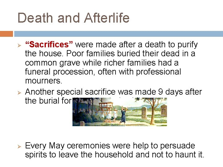 """Death and Afterlife Ø Ø Ø """"Sacrifices"""" were made after a death to purify"""