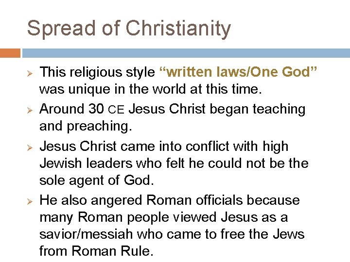 """Spread of Christianity Ø Ø This religious style """"written laws/One God"""" was unique in"""