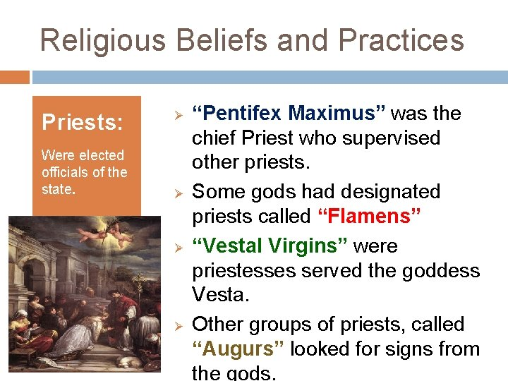 """Religious Beliefs and Practices Priests: Were elected officials of the state. Ø Ø """"Pentifex"""
