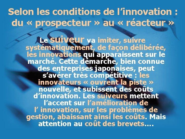 Selon les conditions de l'innovation : du « prospecteur » au « réacteur »