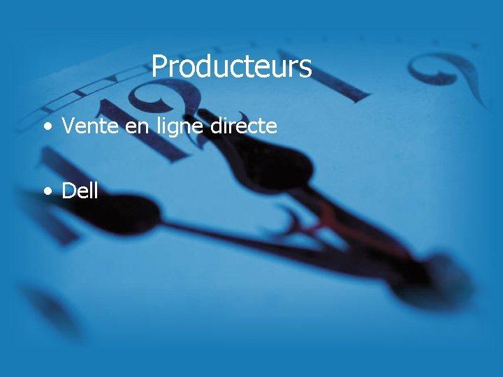 Producteurs • Vente en ligne directe • Dell