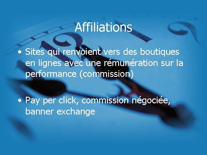 Affiliations • Sites qui renvoient vers des boutiques en lignes avec une rémunération sur