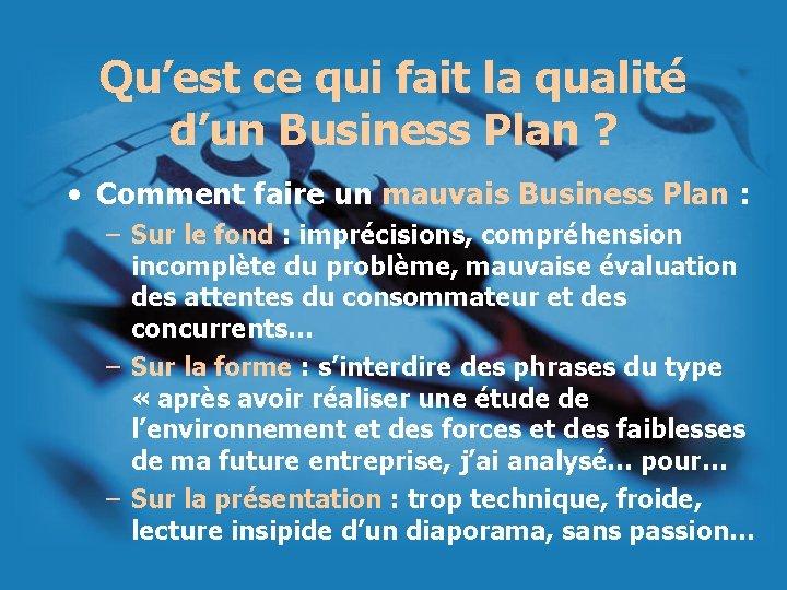 Qu'est ce qui fait la qualité d'un Business Plan ? • Comment faire un