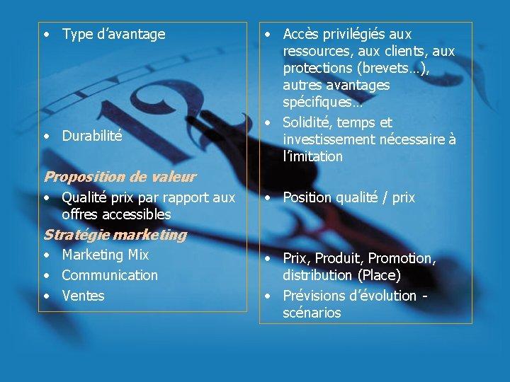 • Type d'avantage • Durabilité Proposition de valeur • Qualité prix par rapport