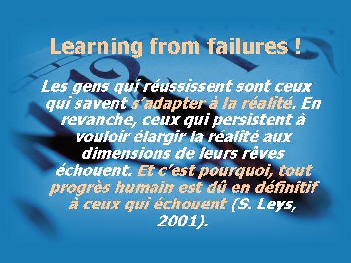 Learning from failures ! Les gens qui réussissent sont ceux qui savent s'adapter à