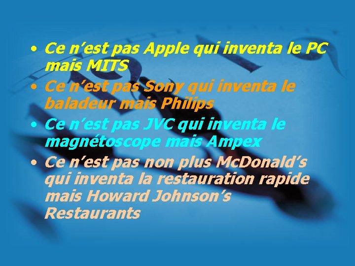 • Ce n'est pas Apple qui inventa le PC mais MITS • Ce