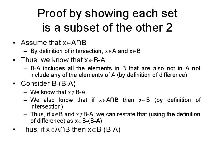 Proof by showing each set is a subset of the other 2 • Assume