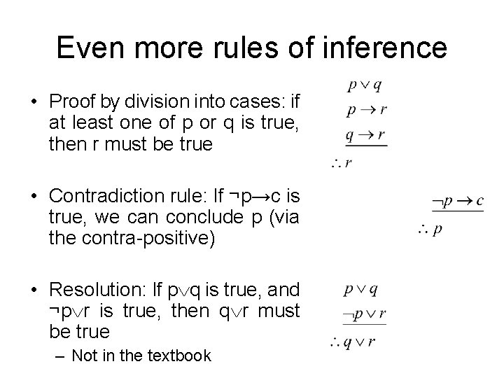 Even more rules of inference • Proof by division into cases: if at least