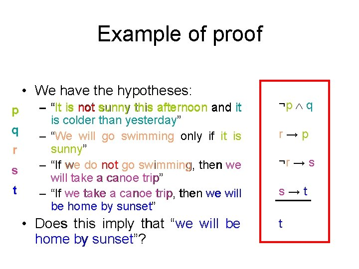 Example of proof • • We have the hypotheses: p q r s t