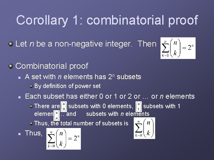 Corollary 1: combinatorial proof Let n be a non-negative integer. Then Combinatorial proof n