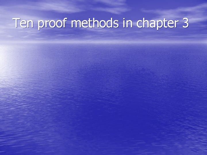 Ten proof methods in chapter 3