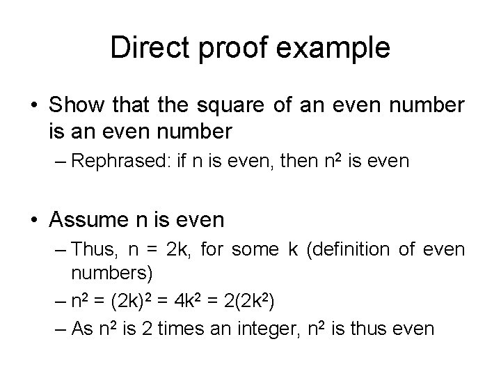 Direct proof example • Show that the square of an even number is an