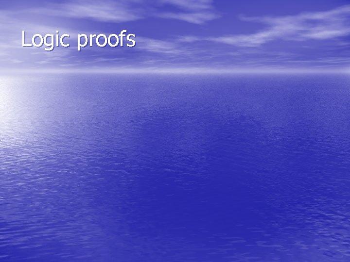 Logic proofs
