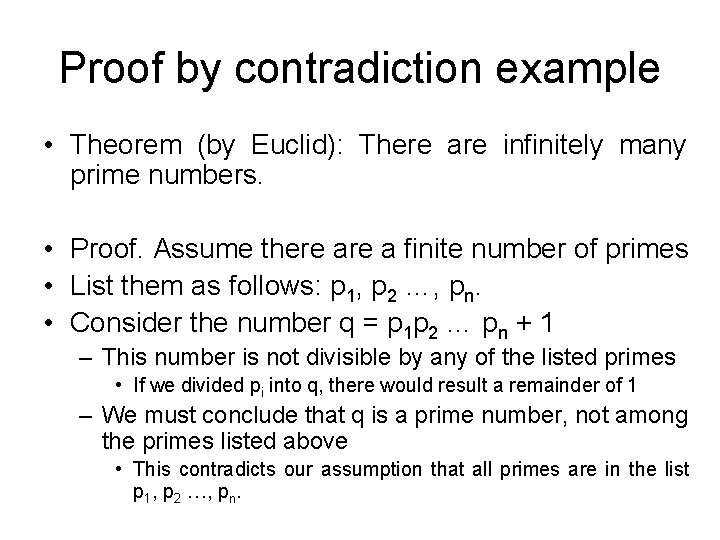 Proof by contradiction example • Theorem (by Euclid): There are infinitely many prime numbers.