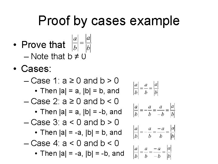 Proof by cases example • Prove that – Note that b ≠ 0 •