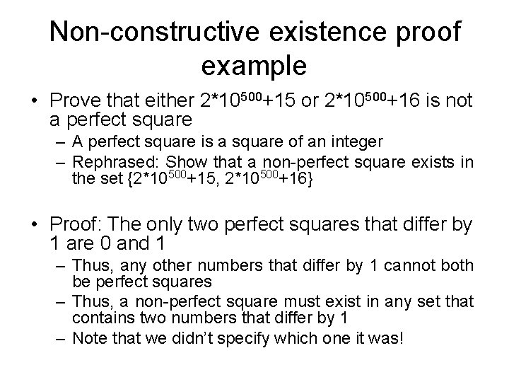Non-constructive existence proof example • Prove that either 2*10500+15 or 2*10500+16 is not a