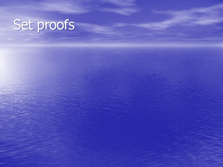 Set proofs