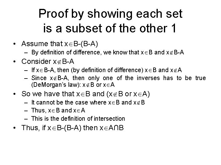 Proof by showing each set is a subset of the other 1 • Assume