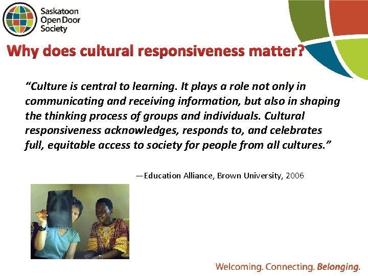 """Why does cultural responsiveness matter? """"Culture is central to learning. It plays a role"""