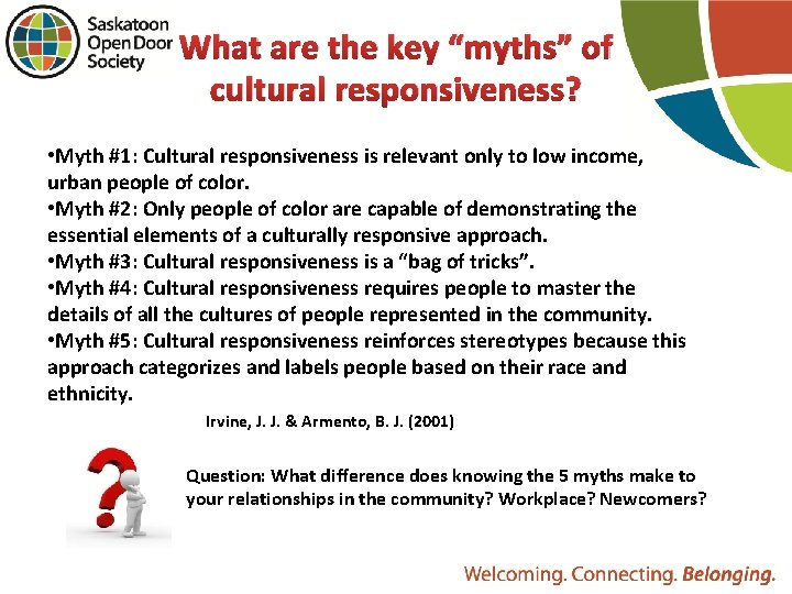 """What are the key """"myths"""" of cultural responsiveness? • Myth #1: Cultural responsiveness is"""
