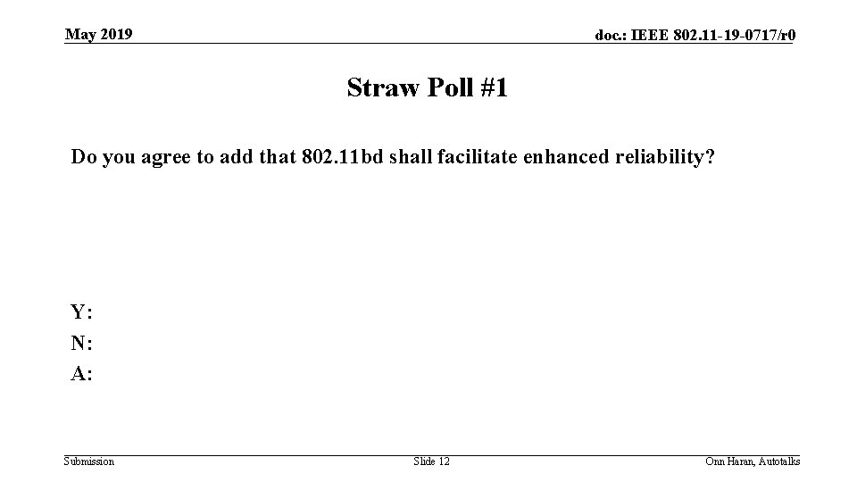 May 2019 doc. : IEEE 802. 11 -19 -0717/r 0 Straw Poll #1 Do