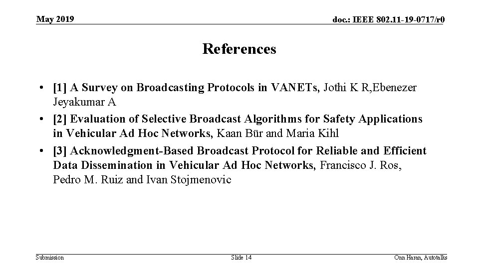 May 2019 doc. : IEEE 802. 11 -19 -0717/r 0 References • [1] A