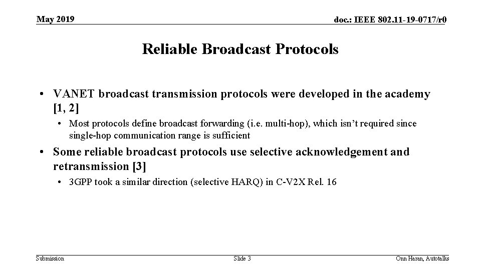 May 2019 doc. : IEEE 802. 11 -19 -0717/r 0 Reliable Broadcast Protocols •