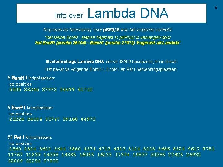 Info over Lambda DNA Nog even ter herinnering: over p. BRl 15 was het