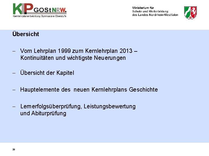 Übersicht - Vom Lehrplan 1999 zum Kernlehrplan 2013 – Kontinuitäten und wichtigste Neuerungen -