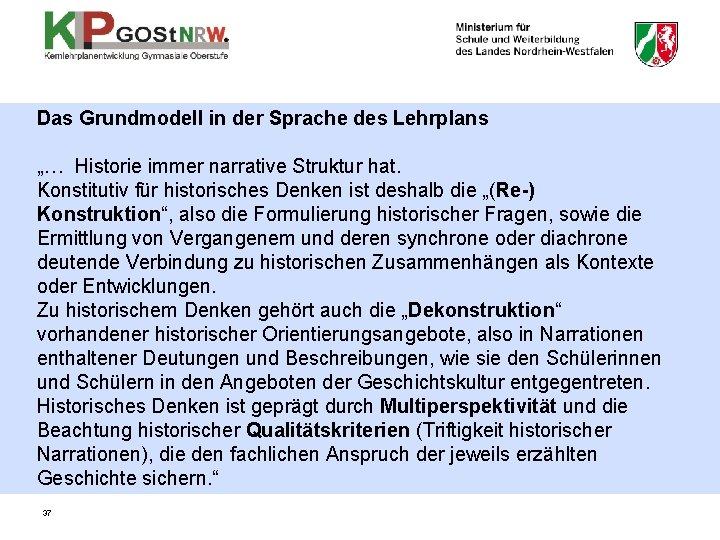 """Das Grundmodell in der Sprache des Lehrplans """"… Historie immer narrative Struktur hat. Konstitutiv"""