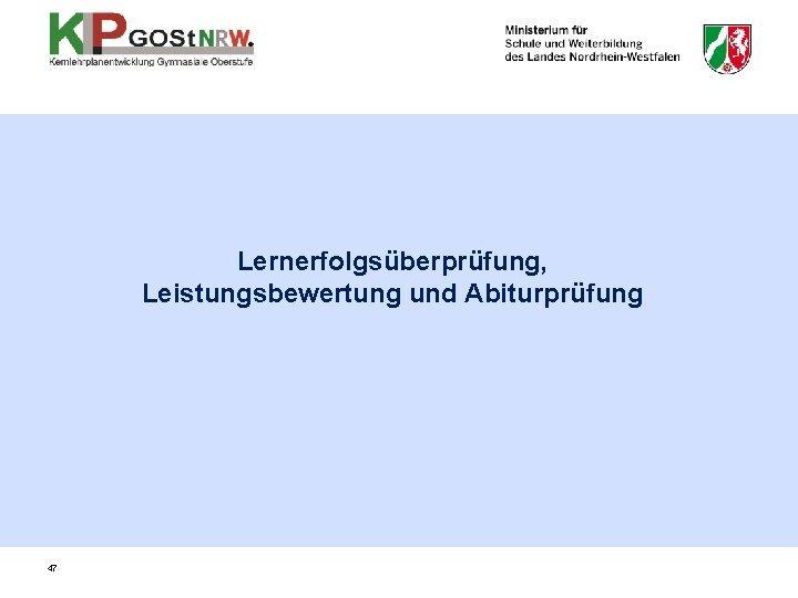 Lernerfolgsüberprüfung, Leistungsbewertung und Abiturprüfung 47