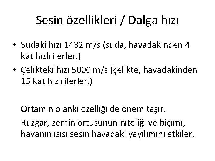 Sesin özellikleri / Dalga hızı • Sudaki hızı 1432 m/s (suda, havadakinden 4 kat