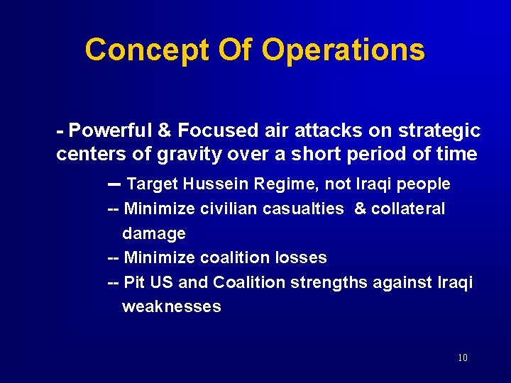 Concept Of Operations - Powerful & Focused air attacks on strategic centers of gravity