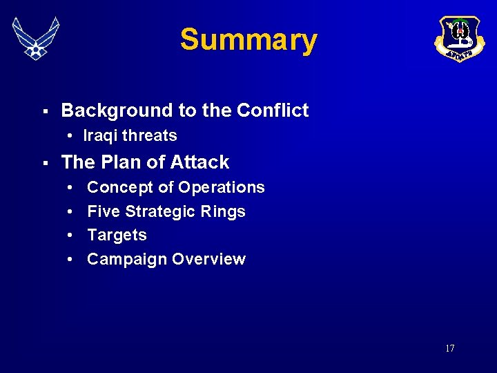 Summary § Background to the Conflict • Iraqi threats § The Plan of Attack