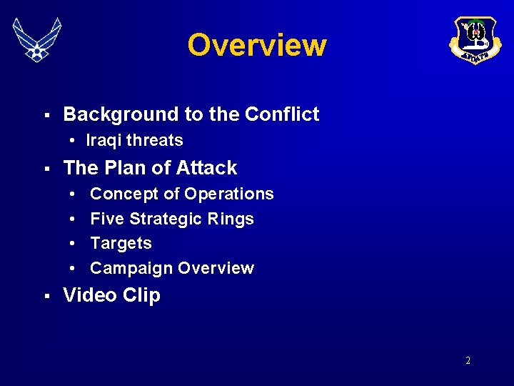 Overview § Background to the Conflict • Iraqi threats § The Plan of Attack