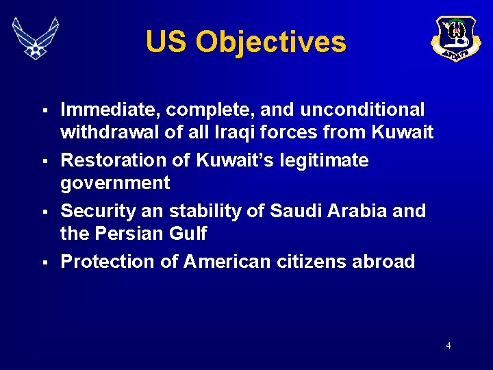 US Objectives § § Immediate, complete, and unconditional withdrawal of all Iraqi forces from