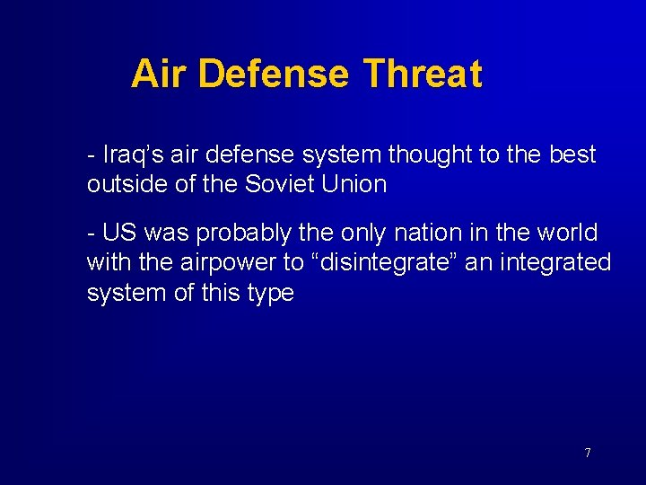 Air Defense Threat - Iraq's air defense system thought to the best outside of