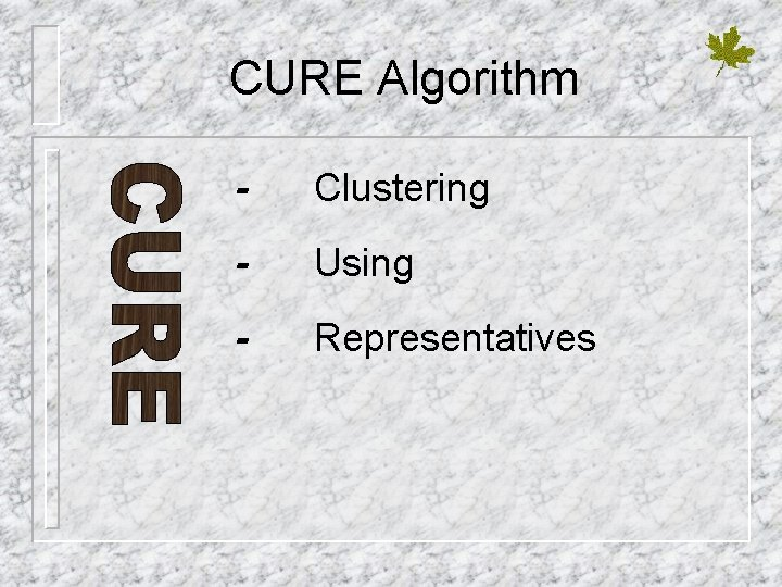 CURE Algorithm - Clustering - Using - Representatives